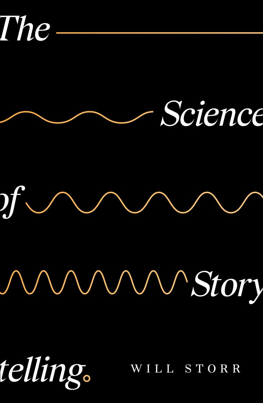 book cover of The Science of Storytelling, by Will Storr