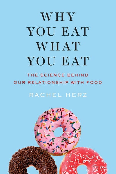 book cover of Why You East What You Eat, by Rachel Herz. Blue with icing covered donuts