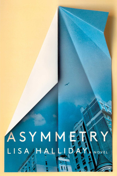 Book cover: Asymmetry, by Lisa Halliday