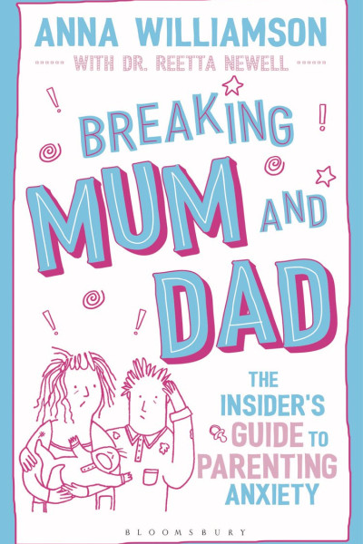 Breaking Mum and Dad, by Anna Williamson