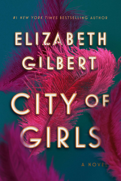 Book cover: City of girls, by Elizabeth Gilbert