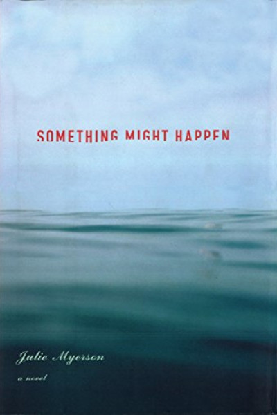 Something-Might-Happen-Julie-Myerson